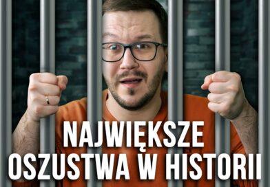 NAJWIĘKSZE OSZUSTWA W HISTORII!